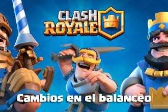 Actualización de Clash Royale - Cambios en el balanceo del juego