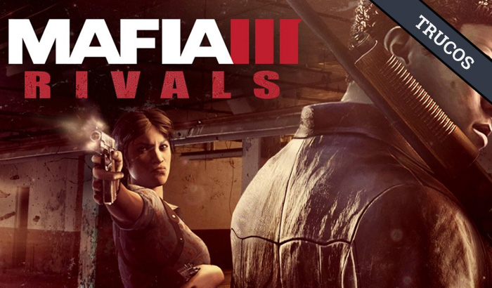 El Jugón De Móvil - Guías y trucos Mafia 3 Riavls