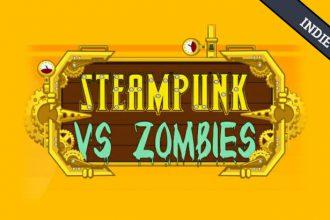 El Jugón De Móvil - Juego indie Steampunk Vs Zombies 2
