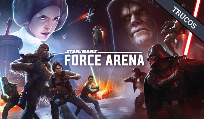 El Jugón de Móvil - Guía Star Wars Force Arena