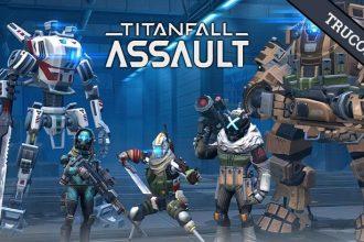 El Jugón De Móvil - Guía Titanfall Assault